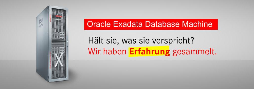 Oracle Exadata Database Machine - wir haben Erfahrung gesammelt.