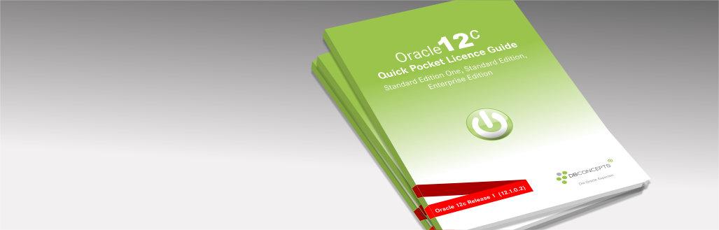 Oracle Lizenz Pocket Guide mit Auflistung der Features aller Oracle 12c Datenbank Editionen