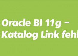Oracle Business Intelligence Katalog Link fehlt