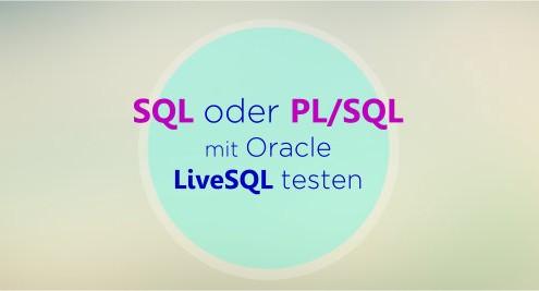 Oracle LiveSQL um SQL und PL/SQL Scripts zu testen