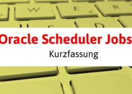 Oracle Scheduler Jobs Kurzfassung