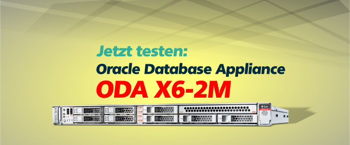 Jetzt die Oracle ODA X6-2M Database Appliance testen