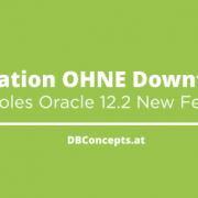 Migrieren ohne Downtime - ein Oracle 12.2 Feature