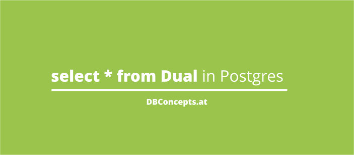 Select * from dual in postgresql