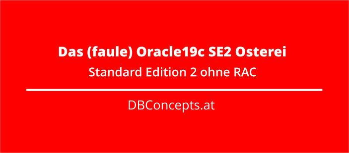 Oracle 19c SE2 ohne RAC Funktionalität