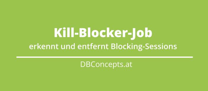 Kill Blocking Job entfernt Blocking Sessions